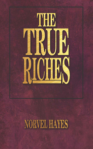 True Riches - eBook  -     By: Hayes Norvel