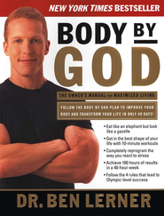 Body by God: The Owner's Manual for Maximized Living - eBook  -     By: Dr. Ben Lerner