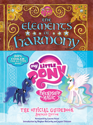 My Little Pony: The Elements of Harmony: Friendship is Magic: The Official Guidebook - eBook  -     By: Brandon T. Snider