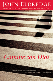 Camine con Dios (Walking with God) - eBook  -     By: John Eldredge
