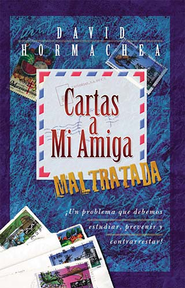Cartas a mi amiga maltratada - eBook  -     By: David Hormachea