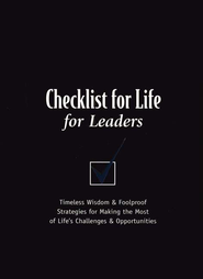 Checklist for Life for Leaders: Timeless Wisdom & Foolproof Strategies for Making the Most of Life's Challenges & Opportunities - eBook  -