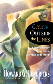 Color Outside the Lines - eBook  -     By: Howard G. Hendricks