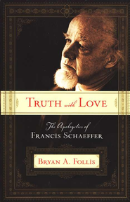 Truth with Love  -     By: Bryan A. Follis
