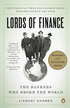 Lords of Finance: The Bankers Who Broke the World - eBook