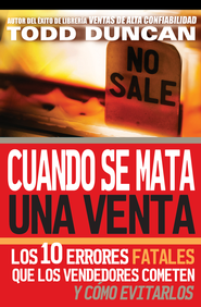 Cuando Matas una Venta (Killing the Sale) - eBook  -     By: Todd Duncan