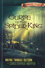 Curse of the Spider King: The Berinfell Prophecies Series - Book One - eBook  -     By: Wayne Thomas Batson, Christopher Hopper