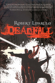 Deadfall - eBook  -     By: Robert Liparulo