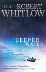 Deeper Water: A Tides of Truth Novel - eBook  -     By: Robert Whitlow