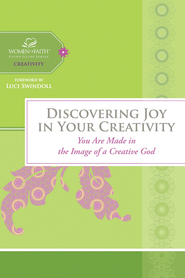 Discovering Joy in Your Creativity: You Are Made in the Image of a Creative God - eBook  -     By: Women of Faith