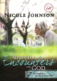 Dramatic Encounters with God: Seven Life-Changing Lessons of Love - eBook  -     By: Nicole Johnson