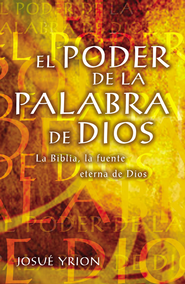 El Poder de la Palabra de Dios (The Power of the Word of God) - eBook  -     By: Josue Yrion