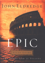 Epic Study Guide - eBook  -     By: John Eldredge