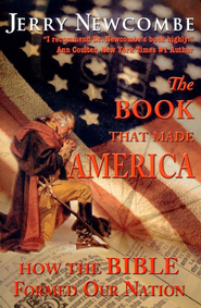 The Book That Made America: How the Bible Formed Our Nation  -     By: Jerry Newcombe