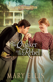 Quaker and the Rebel, The - eBook  -     By: Mary Ellis