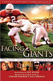 Facing the Giants: novelization by Eric Wilson - eBook  -     By: Eric Wilson