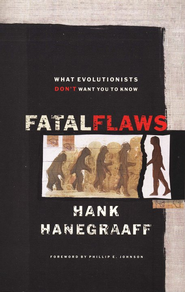 Fatal Flaws: What Evolutionists Don't Want You to Know - eBook  -     By: Hank Hanegraaff