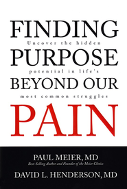Finding Purpose Beyond Our Pain: Uncover the Hidden Potential in Life's Most Common Struggles - eBook  -     By: Paul Meier, David Henderson