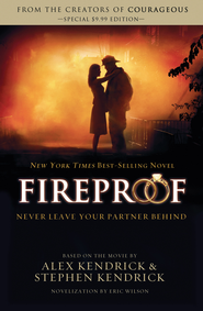 Fireproof - eBook  -     By: Eric Wilson, Alex Kendrick, Stephen Kendrick