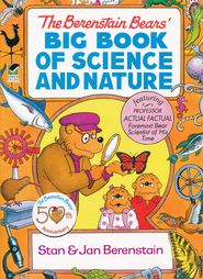 The Berenstain Bears' Big Book of Science and Nature - By: Stan Berenstain