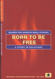 Born to be Free: A Study in the book of Galatians,  Geared for Growth Bible Studies  -     By: Marie Dinnen