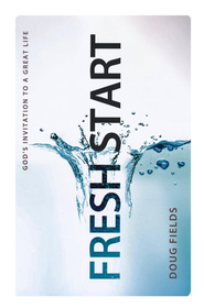 Fresh Start: God's Invitation to a Great Life - eBook  -     By: Doug Fields