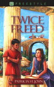 Twice Freed  -     By: Patricia St. John