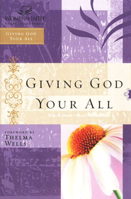 Giving God Your All: Women of Faith Study Guide Series - eBook  -