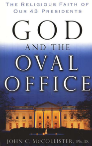 God and the Oval Office: The Religious Faith of Our 43 Presidents - eBook  -     By: John McCollister