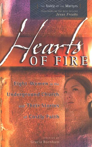 Hearts of Fire: Eight Women in the Underground Church and Their Stories of Costly Faith - eBook  -     By: The Voice of the Martyrs