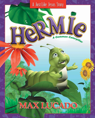 Hermie: A Common Caterpillar - eBook  -     By: Max Lucado