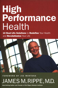 High Performance Health: 10 Real Life Solutions to Redefine Your Health and Revolutionize Your Life - eBook  -     By: James M. Rippe