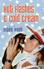 Hot Flashes and Cold Cream - eBook  -     By: Diann Hunt
