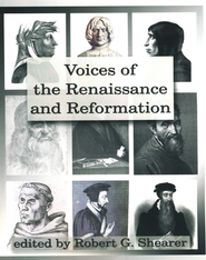 Voices of the Renaissance & Reformation   -     By: Robert G. Shearer
