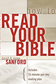 How to Read Your Bible - eBook  -     By: David Sanford, Renee Sanford