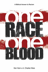 One Race, One Blood: A Biblical Answer to Racism  -     By: Ken Ham, A. Charles Ware