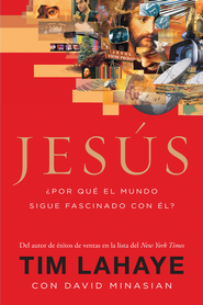 Jesus: ?Por Que el Mundo Sigue Fascinado con El? (Jesus: Why the World Is Still Fascinated by Him) - eBook  -     By: Tim LaHaye