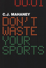 Don't Waste Your Sports (12 pack)  -     By: C.J. Mahaney