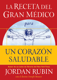 La receta del Gran Medico para un corazon saludable - The Great Physicians's Rx for a Healthy Heart (Spanish ed.) - eBook  -     By: Jordan Rubin, Joseph Brasco