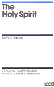 The Holy Spirit: Gospel Coalition Booklets   -     By: Kevin L. DeYoung