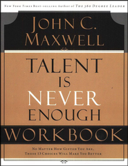 Talent Is Never Enough--Workbook   -     By: John C. Maxwell