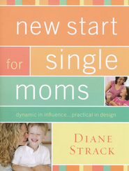 New Start for Single Moms Participant's Guide  -     By: Diane Strack