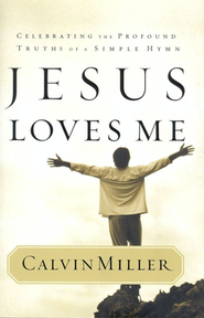 Jesus Loves Me   -     By: Calvin Miller