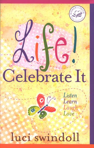 Life! Celebrate It: Listen, Learn, Laugh, Love - eBook  -     By: Luci Swindoll