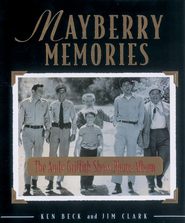 Mayberry Memories: The Andy Griffith Show Photo Album - eBook  -     By: Ken Beck, Jim Clark