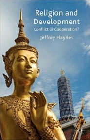 Religion and Development: Conflict or Cooperation?  -     By: Jeffrey Haynes