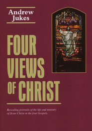 Four Views of Christ  -     By: Andrew Jukes