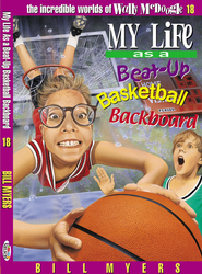 My Life as a Busted-Up Basketball Backboard - eBook  -     By: Bill Myers
