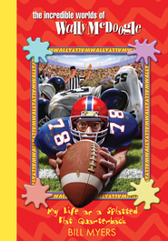 My Life as a Splatted Flat Quarterback - eBook  -     By: Bill Myers