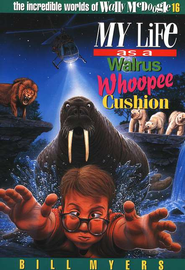My Life as a Walrus Whoopee Cushion - eBook  -     By: Bill Myers